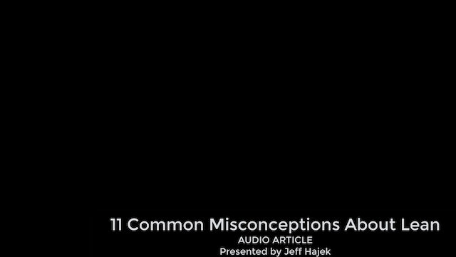 11 Common Misconceptions About Lean (Audio Article)