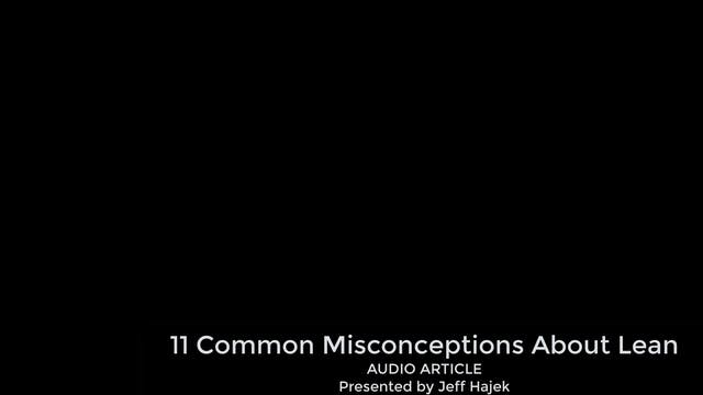 11 Common Misconceptions About Lean (...