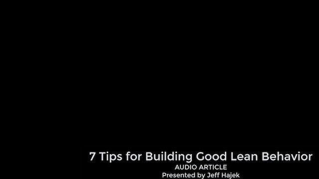 7 Tips for Building Good Lean Behavior (Audio Article)