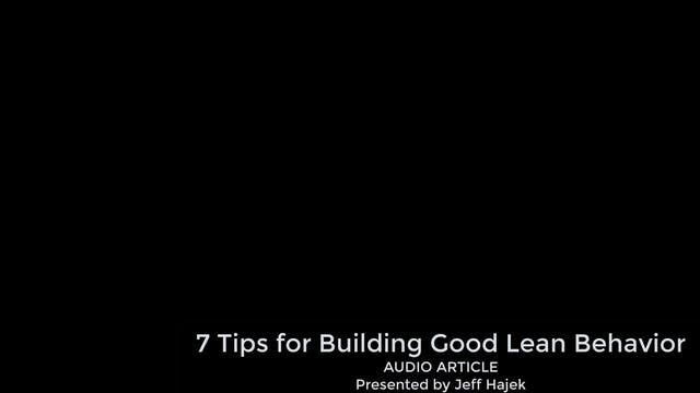 7 Tips for Building Good Lean Behavio...