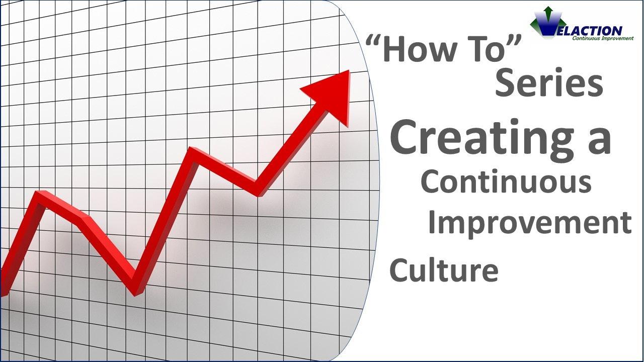 Creating a Continuous Improvement Culture
