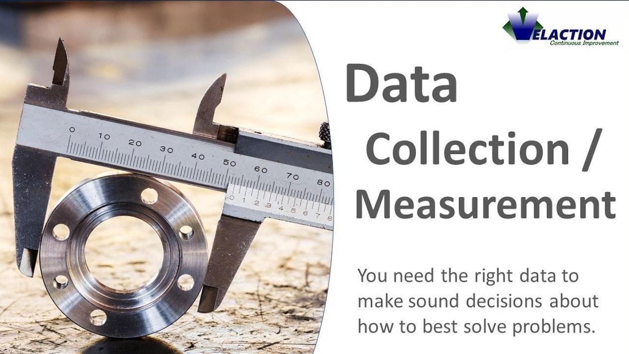 Data Collection /  Measurement