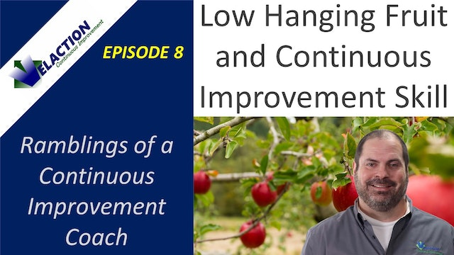 Ramblings of a CI Coach. Episode 8. CI Skills and Low Hanging Fruit