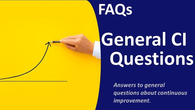 FAQ-General Continuous Improvement Questions