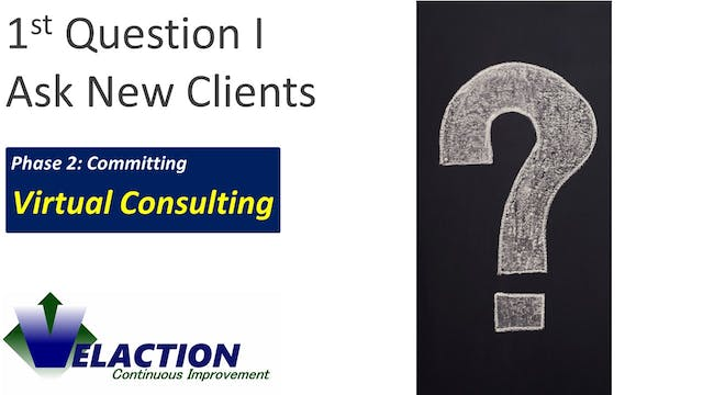 1st Question I Ask (Virtual Consulting)