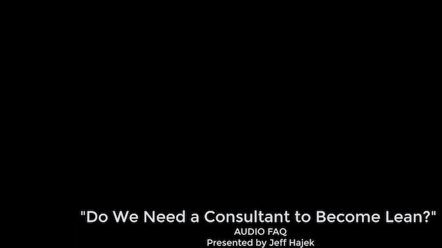 Do We Need A Consultant to Become Lean?