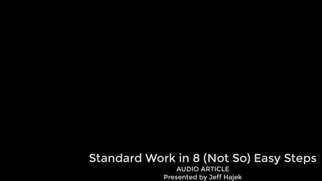 Standard Work in 8 Not So Easy Steps ...