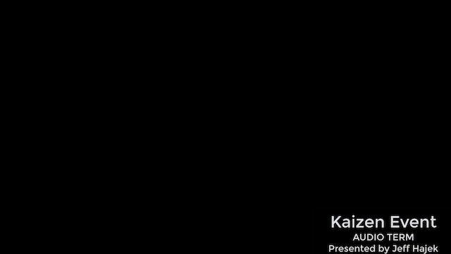 Kaizen Event (Audio Term)