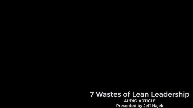 7 Wastes of Lean Leadership (Audio Article)