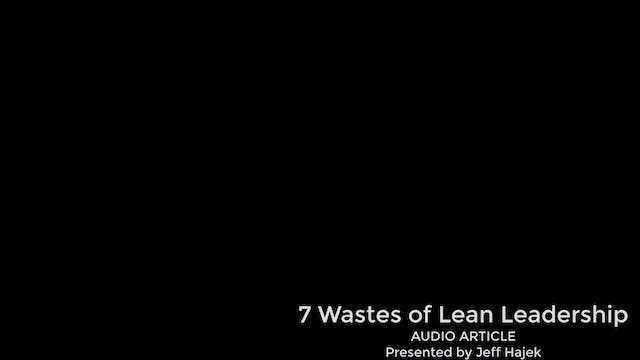 7 Wastes of Lean Leadership (Audio Ar...