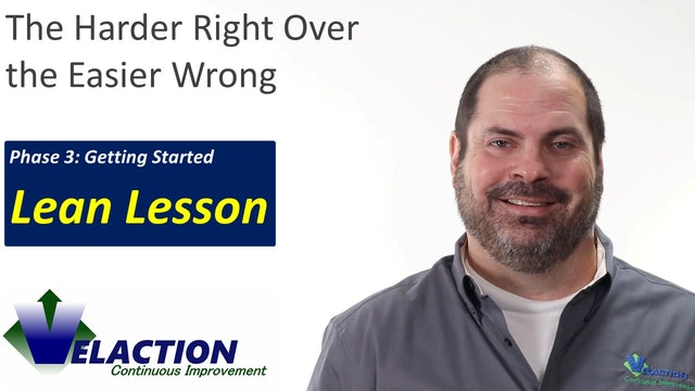 The Harder Right Over the Easier Wrong (Lean Lesson)