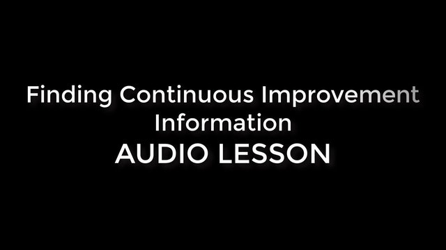 Finding Continuous Improvement Information (Phase 1 AUDIO LESSON)