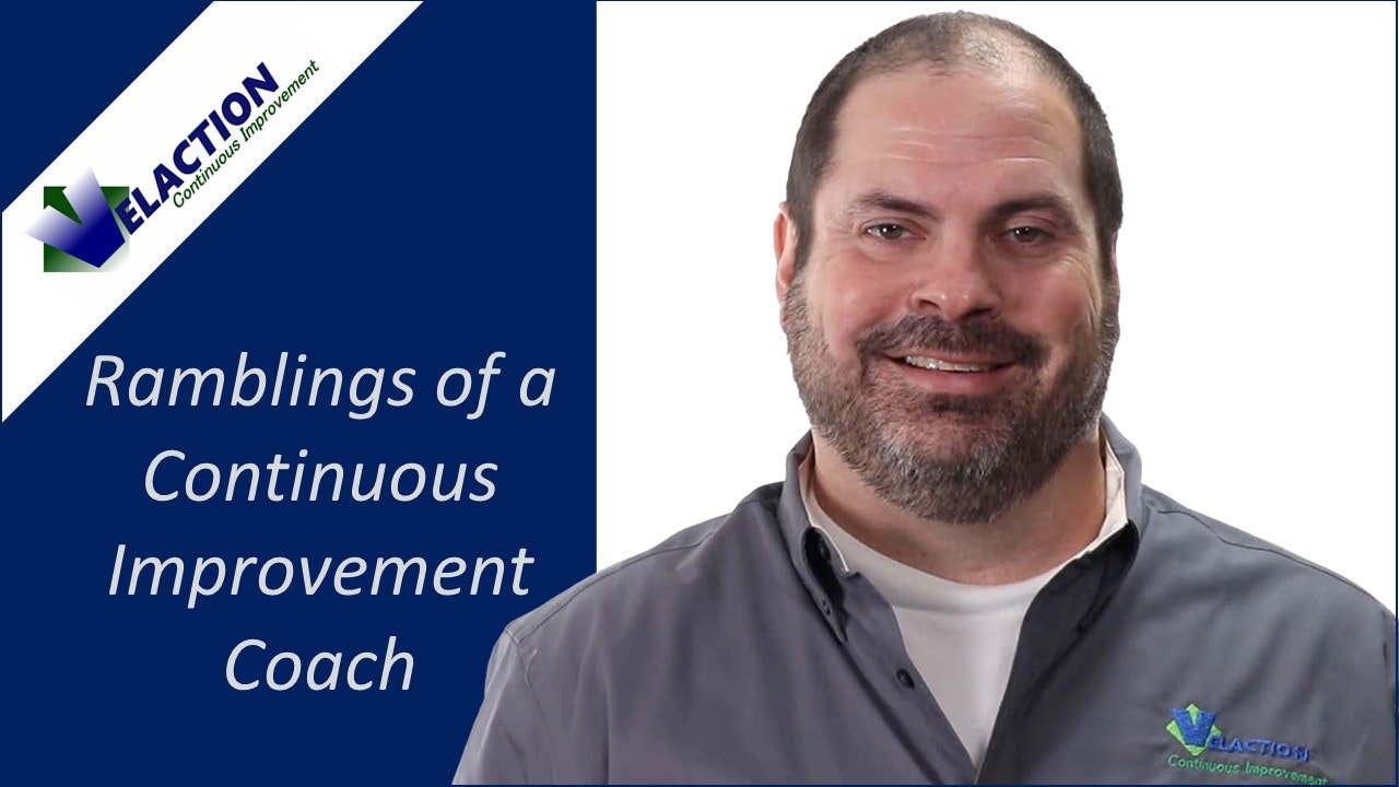 Ramblings of a Continuous Improvement Coach