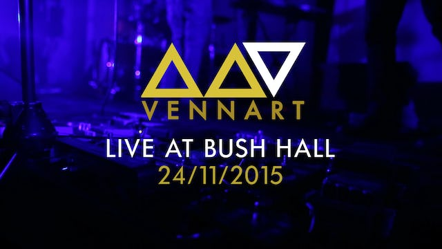 Vennart - Live at Bush Hall - 24th November 2015