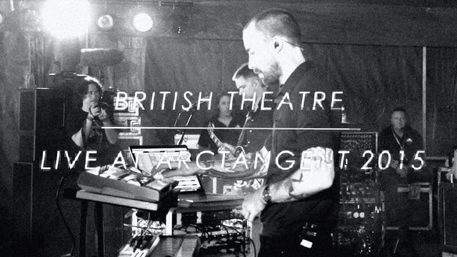 British Theatre - Live at Arctangent - 22nd August 2015