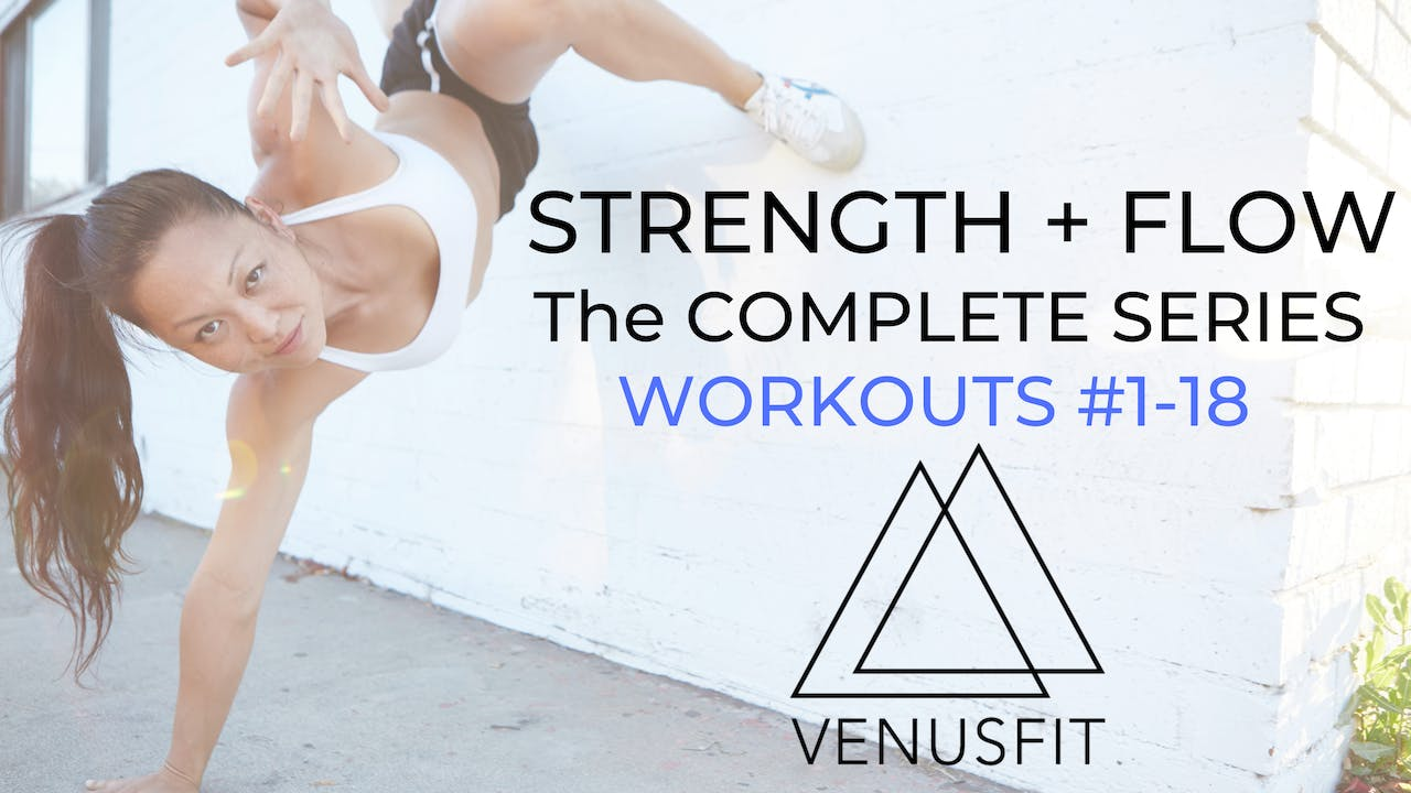Strength + Flow THE COMPLETE SERIES: Workouts 1-18