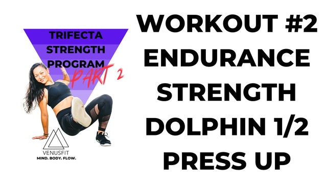 TRIFECTA 2 - Workout #2 - Endurance (Dolphin 1/2 Press-Up)