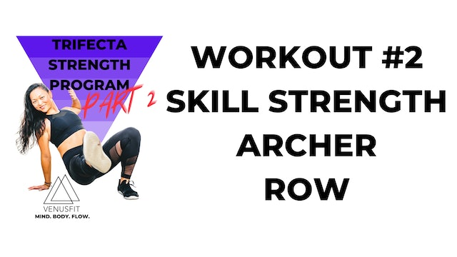 TRIFECTA PART 2 - Workout #2 - Skill Strength #2 (Archer Row)