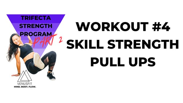 TRIFECTA PART 2 - Workout #4 - Skill Strength (PULL UPS)
