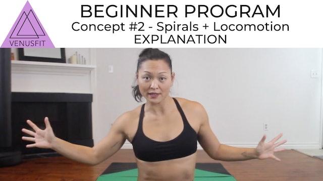Beginner Concept #2 - SPIRALS + LOCOMOTION - Explanation