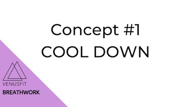 Concept #1 - Breathwork - COOL DOWN
