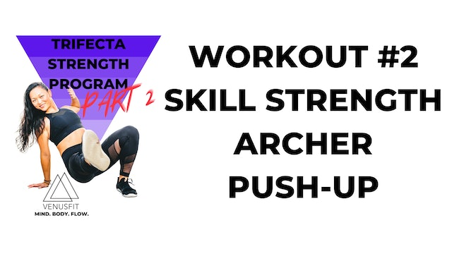 TRIFECTA PART 2 - Workout #2 - Skill Strength #1 (Archer Push-Up)
