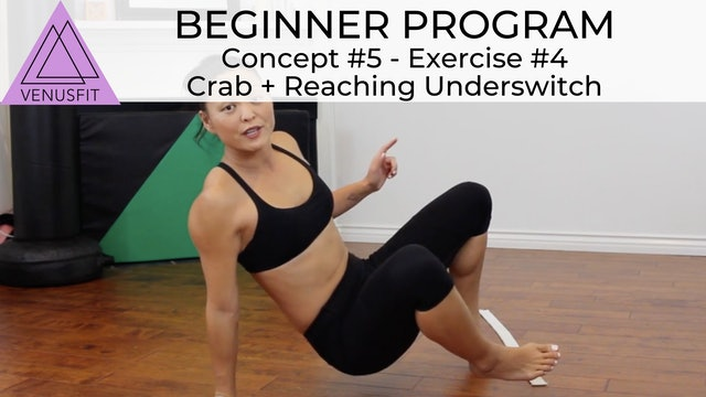 Beginner Program - Concept #5: Exercise #4 Crab + Reaching Underswitch