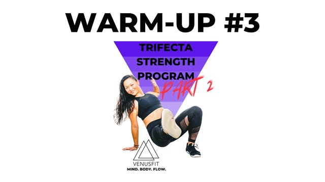 TRIFECTA PART 2 - WARMUP #3