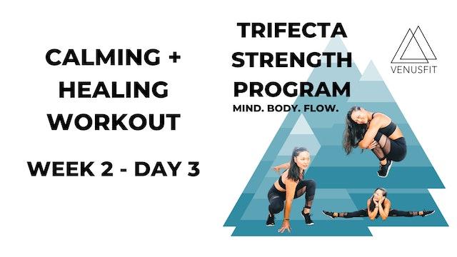 Calming + Healing Workout - WEEK 2, DAY 3