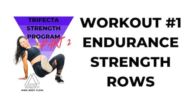 TRIFECTA 2 - Workout #1 - Endurance (ROWS)