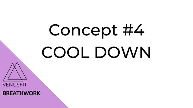 Concept #4 - Breathwork - COOL DOWN