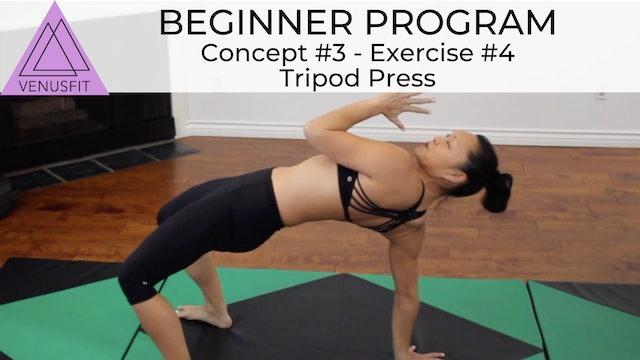 Beginner Program - Concept #3: Exercise #4 - Tripod Press