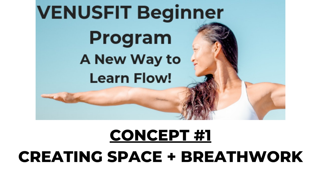 Concept #1 - Creating Space + Breathwork