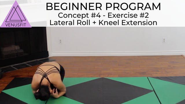 Beginner Program - Concept #4: Exercise #2 - Lateral Roll + Kneel Extension