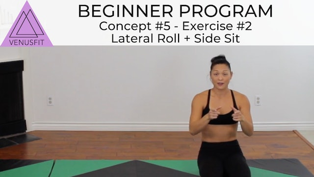 Beginner Program - Concept #5: Exercise #2 Lateral Roll + Side Sit