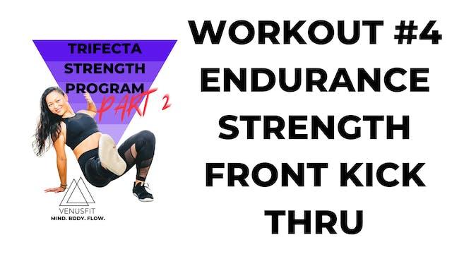 TRIFECTA 2 - Workout #4 - Endurance (FRONT KICK THRU)