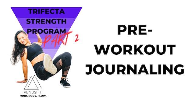 TRIFECTA PART 2 - Journaling - PreWorkOut (Weeks 1-6)