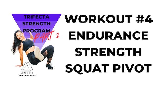 TRIFECTA 2 - Workout #4 - Endurance (SQUAT PIVOT)