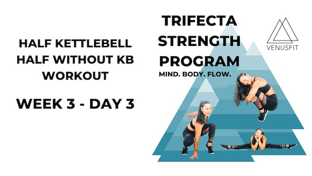 Half Kettlebell / Half Without KB Workout - WEEK 3, DAY 3