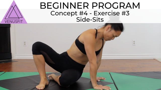Beginner Program - Concept #4: Exercise #3 - Side Sits