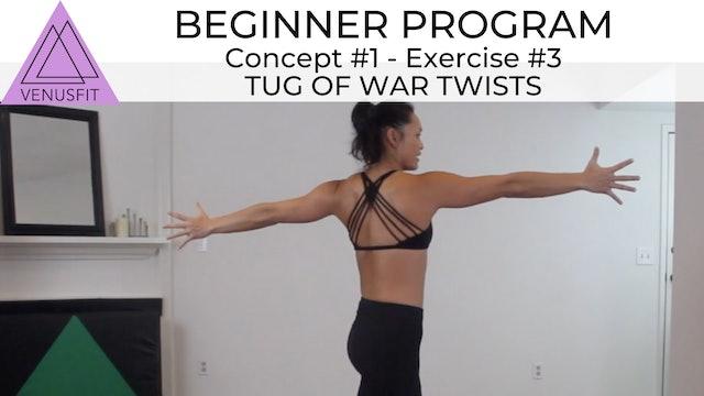 Beginner Program - Concept #1: Exercise #3 Tug of War Twists