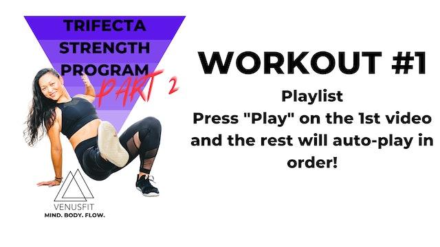 TRIFECTA STRENGTH PROGRAM: Part 2 / WORKOUT #1