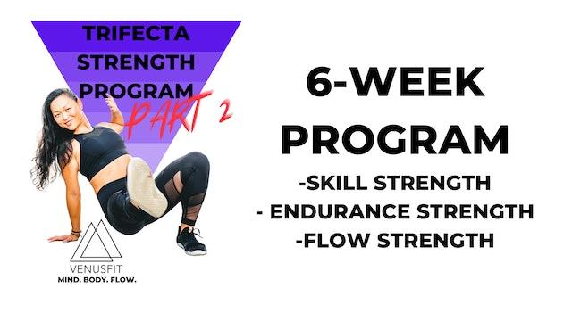 TRIFECTA STRENGTH PROGRAM: PART 2 (6-Week Program)