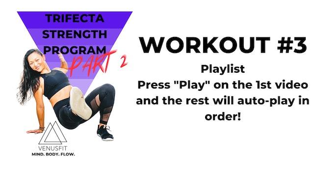 TRIFECTA STRENGTH PROGRAM: Part 2 / WORKOUT #3