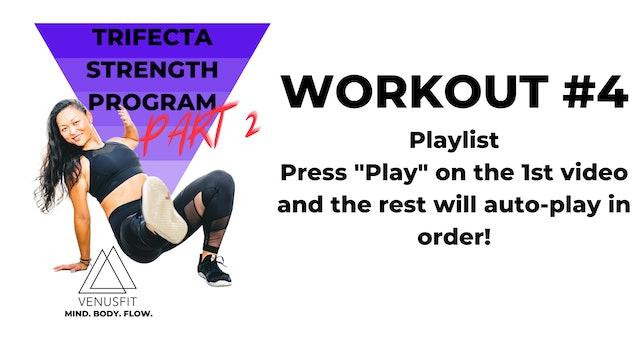 TRIFECTA STRENGTH PROGRAM: Part 2 / WORKOUT #4