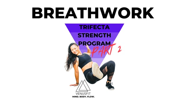 TRIFECTA PART 2 - PreWorkOut - BREATHWORK (weeks 1-6)