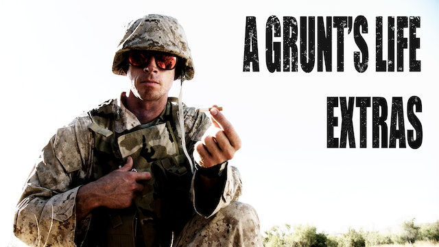 A Grunt's Life Extras