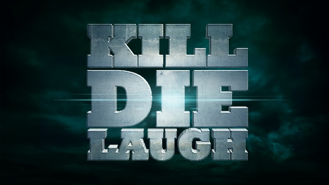 Kill, Die, Laugh