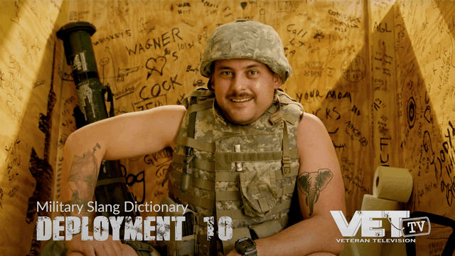 Deployment 10 | Military Slang Dictionary