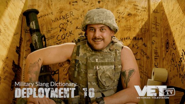 Deployment 10 | Military Slang Dictio...